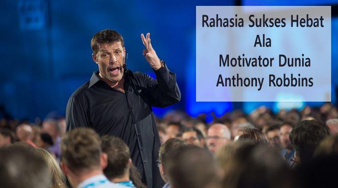 Rahasia Sukses Motivator Anhony Robbins