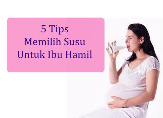 5 Tips Memilih Susu Untuk Ibu Hamil