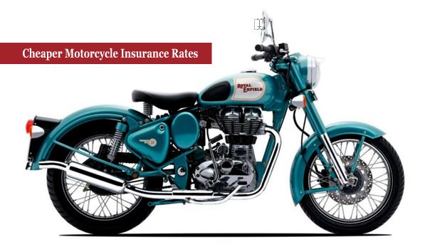 Cheaper Motorcycle Insurance Rates