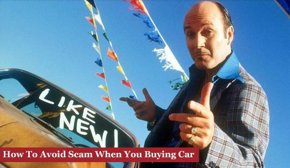 How To Avoid Scam When You Buying Car