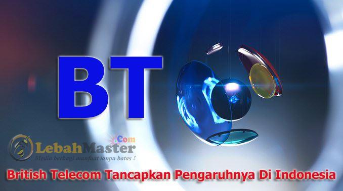 British Telecom Tancapkan Pengaruhnya Di Indonesia