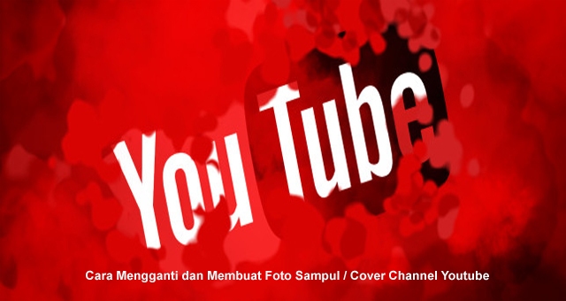 Cara Mengganti Sampul Channel Youtube Di Handphone