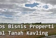 Tips Sukses Bisnis Properti Jual Tanah Kavling