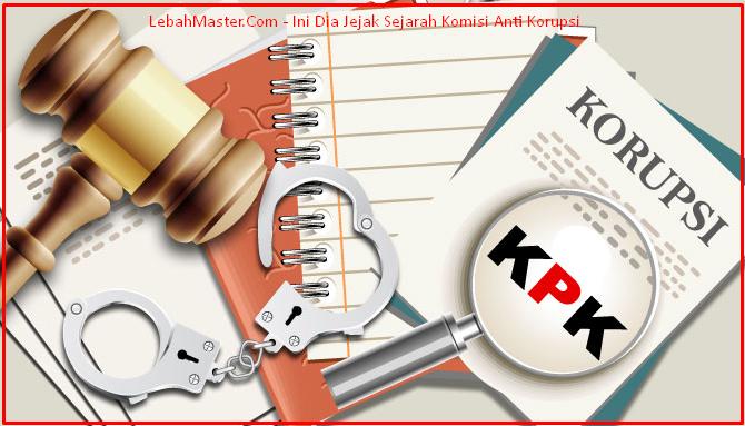 Jejak Sejarah Komisi Anti Korupsi Indonesia