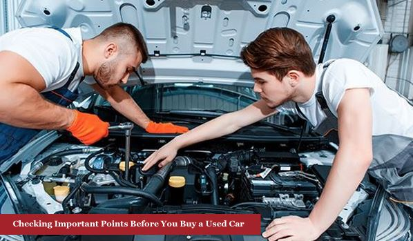 Checking Important Points Before You Buy a Used Car