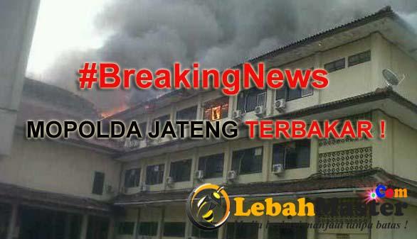 Mapolda Jateng Terbakar