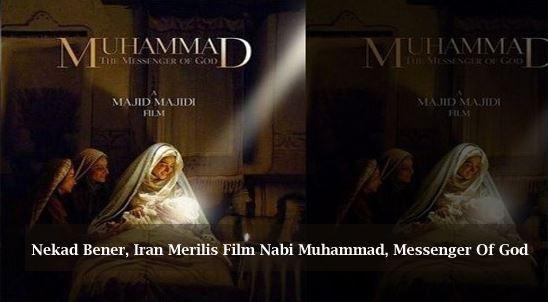 Film Nabi Muhammad Messenger Of God Iran