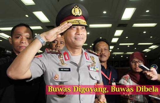 Komisaris Jendral Budi Waseso ( Buas )