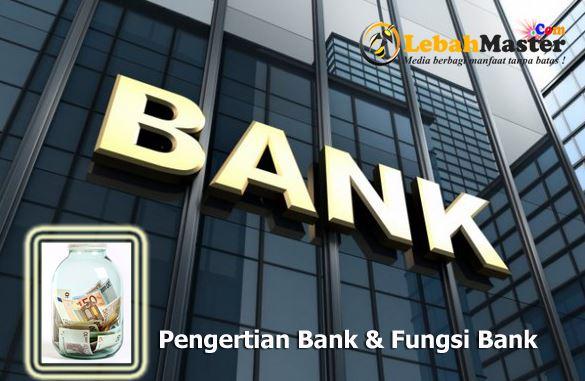 Pengertian Bank Serta Fungsinya