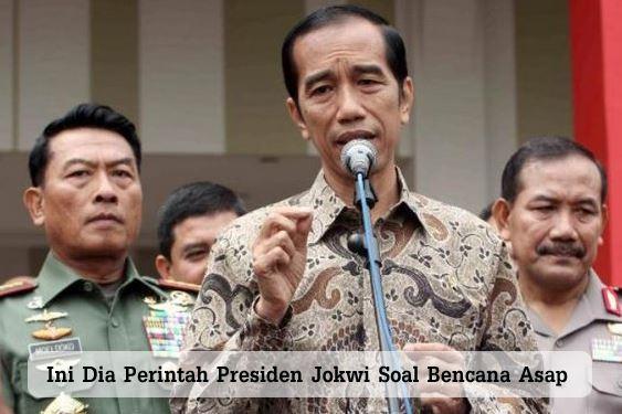 Presiden Jokowi Memerintahkan Tentang Bencana Asap