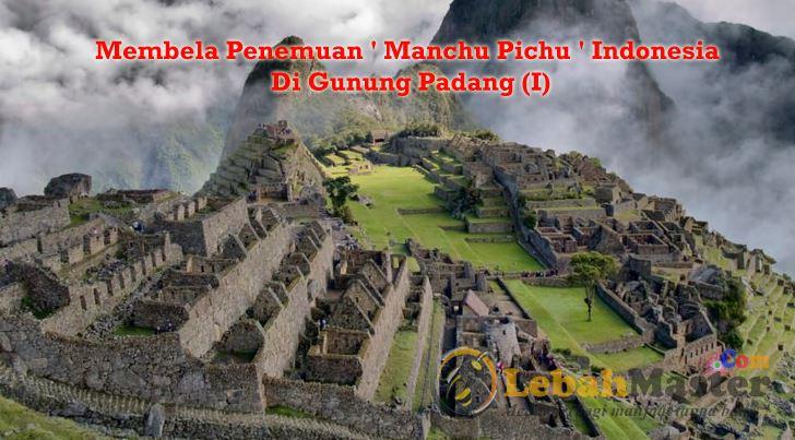 Manchu Pichu Gunung Padang