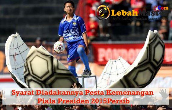 Pesta Kemenangan Piala Presiden Persib Bandung