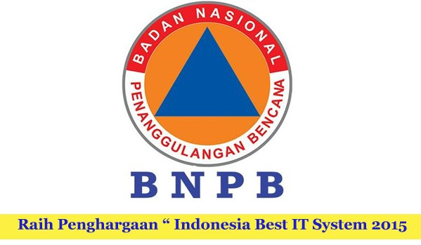 BNPB Raih Penghargaan Best IT System 2015