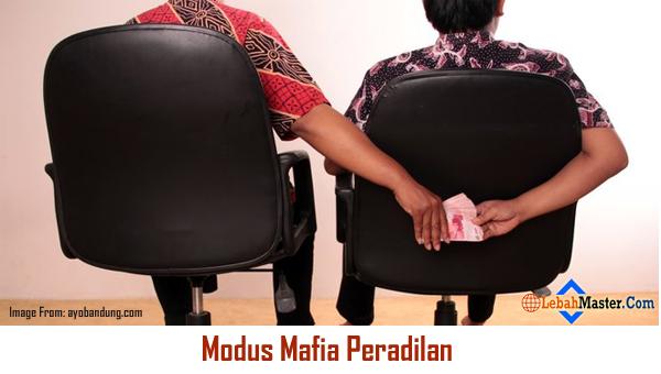 Korupsi Modus Mafia Peradilan