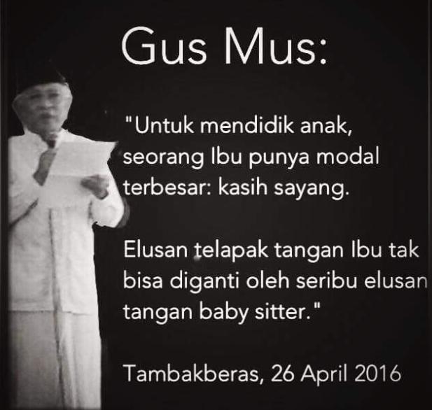 Sosok Ibu dimata Kyai Gus Mus