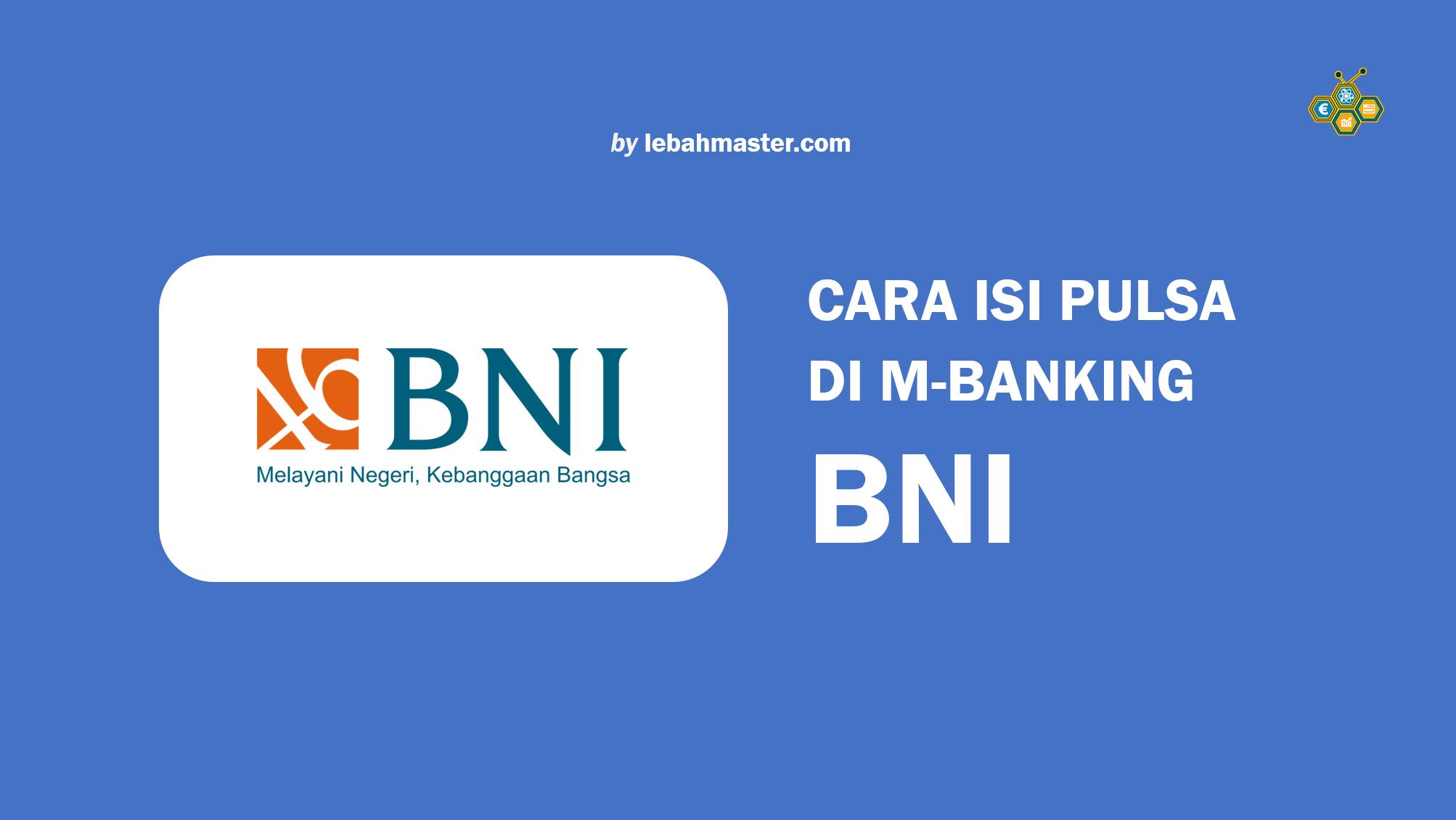 Cara Isi Pulsa Di M-Banking BNI